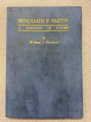 Benjamin Franklin Smith: A Romance of Success