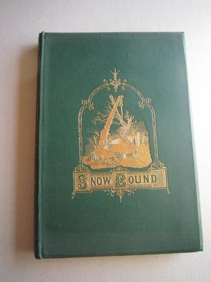 """Snow Bound"" A Winter Idyl"