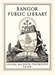 Bookplate for the Bangor Public Library